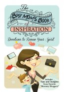 Busy Moms Book Of Inspiration The
