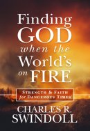 Finding God When the World's on Fire: Strength & Faith for Dangerous Times