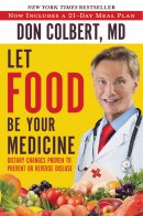 Let Food Be Your Medicine: Dietary Changes Proven to Prevent or Reverse Disease