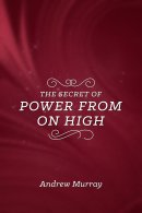 Secret Of Power From On High, The