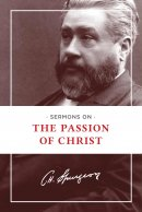 Sermons On The Passion Of Christ