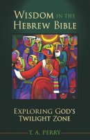 Wisdom in the Hebrew Bible