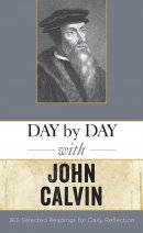 Day by Day with John Calvin