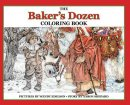 The Baker's Dozen Coloring Book: A Grayscale Adult Coloring Book and Children's Storybook Featuring a Christmas Legend of Saint Nicholas