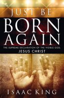 Just Be Born Again