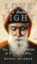 Love Is a Radiant Light: The Life & Words of Saint Charbel