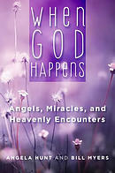 When God Happens: Angels: Angels, Miracles, and Heavenly Encounters