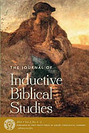 The Journal of Inductive Biblical Studies: Volume II Spring & Fall 2015