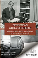 Distinctions with a Difference: Essays on Myth, History, and Scripture in Honor of John N. Oswalt