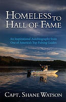 Homeless to Hall of Fame: An Inspirational Autobiography from One of America's Top Fishing Guides