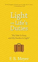 Light on Life's Duties: My Yoke Is Easy, and My Burden Is Light