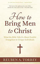 How to Bring Men to Christ: What the Bible Tells Us about Fruitful Evangelism to Unique Individuals