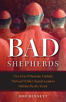 The Bad Shepherds: The Dark Years in Which the Faithful Thrived While the Bishops Did the Devil's Work