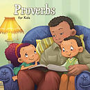 Proverbs for Kids: Biblical Wisdom for Children