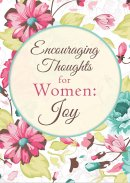 Encouraging Thoughts For Women Joy