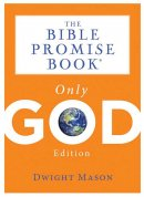 The Bible Promise Book Only God Ed