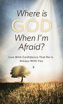 Where Is God When Im Afraid Pb