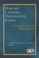 Feminist Catholic Theological Ethics