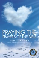 Praying the Prayers of the Bible Easy Print