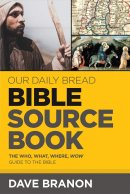 Our Daily Bread Bible Sourcebook: The Who, What, Where, Wow Guide to the Bible