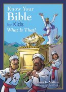 Know Your Bible For Kids What Is That Pb