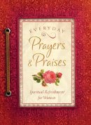 Everyday Prayers And Praises Women's Devotional