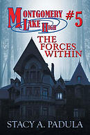 Montgomery Lake High #5: The Forces Within