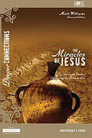Miracles Of Jesus Participant Guide, The