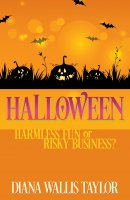 Halloween: Harmless Fun Or Risky Business? Paperback Book
