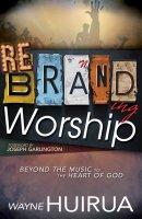 Rebranding Worship
