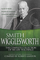 Smith Wigglesworth: Complete Collection ITPE