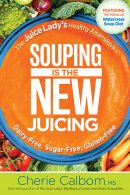 Souping Is The New Juicing