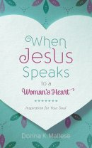 When Jesus Speaks To A Woman's Heart Paperback