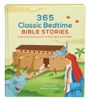 365 Classic Bedtime Bible Stories: Inspired by Jesse Lyman Hurlbut's Story of the Bible