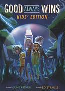 Good Always Wins: Kids' Edition