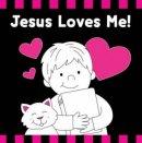 Jesus Loves Me! Black & White Board Book