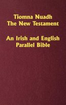 Tiomna Nuadh, The New Testament: An Irish and English Parallel Bible