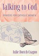 Talking to God: Prayers for Catholic Women