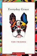 Everyday Grace for Friends: 60 Devotions