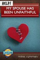 Help! My Spouse Has Been Unfaithful