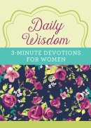 Daily Wisdom for Women 3 Minute Devotions