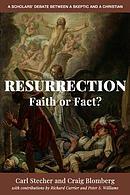 Resurrection: Faith or Fact?: A Scholars' Debate Between a Skeptic and a Christian