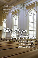 This Hope We Have: Selected Sermons and Meditations of Jon Appleton