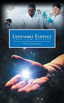 Undeniable Evidence: That Few Believe