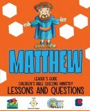 Children's Bible Quizzing - Lessons and Questions - MATTHEW