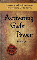 Activating God\'s Power in Gaye (Feminine Version): Overcome and Be Transformed by Accessing God\'s Power