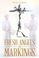 Fresh Angels and Markings