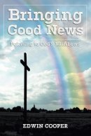 Bringing Good News: Pointing to God's Rainbows