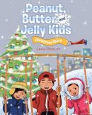 Peanut, Butter and Jelly Kids   : Christmas Story