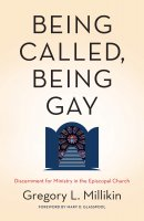 Being Called, Being Gay: Discernment for Ministry in the Episcopal Church
